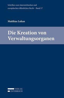 Die Kreation von Verwaltungsorganen von Lukan,  Matthias