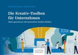 Die Kreativ-Toolbox für Unternehmen von Brem,  Alexander, Brem,  Stefanie