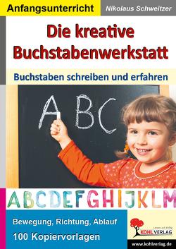 Die kreative Buchstabenwerkstatt von Schweitzer,  Nikolaus