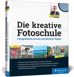Die kreative Fotoschule von Wäger,  Markus
