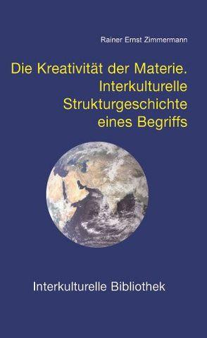 Die Kreativität der Materie von Zimmermann,  Rainer E.