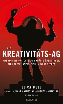 Die Kreativitäts-AG von Catmull,  Ed, Miedler,  Karin, Pfeiffer,  Thomas, Schmid,  Sigrid, Wallace,  Amy