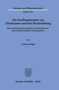 Die Kreditautonomie von Gliedstaaten und ihre Beschränkung. von Weigel,  Cosmas