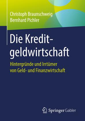 Die Kreditgeldwirtschaft von Braunschweig,  Christoph, Pichler,  Bernhard