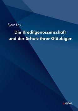 Die Kreditgenossenschaft und der Schutz ihrer Gläubiger von Lay,  Björn