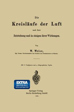 Die Kreisläufe der Luft nach ihrer Entstehung und in einigen ihrer Wirkungen von Weise,  Werner