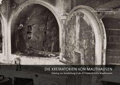 Die Krematorien von Mauthausen von Dürr,  Christian, Lechner,  Ralf, Perz,  Bertrand, Vorberg,  Robert