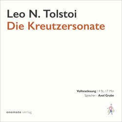 Die Kreutzersonate von Grube,  Axel, Tolstoi,  Leo