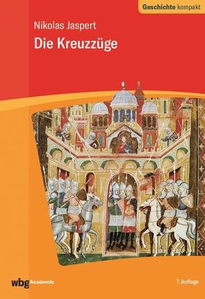 Die Kreuzzüge von Jaspert,  Nikolas, Kintzinger,  Martin