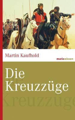 Die Kreuzzüge von Kaufhold,  Martin