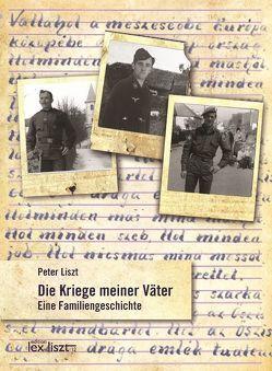 Die Kriege meiner Väter von Liszt,  Peter