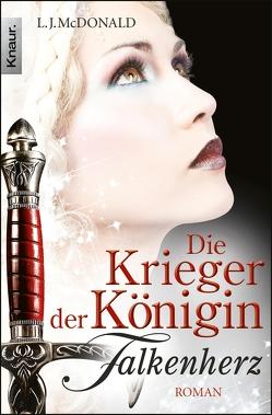 Die Krieger der Königin: Falkenherz von Lamatsch,  Vanessa, McDonald,  L. J.