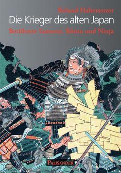 Die Krieger des alten Japan von Elstner,  Frank, Habersetzer,  Roland
