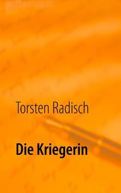 Die Kriegerin von Radisch,  Torsten
