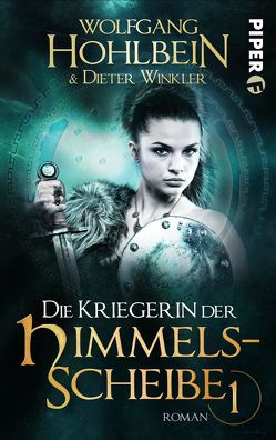 Die Kriegerin der Himmelsscheibe 1 von Hohlbein,  Wolfgang, Winkler,  Dieter