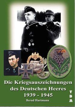 Die Kriegsauszeichnungen des Deutschen Heeres 1939-1945 von Hartmann,  Bernd