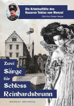 Die Kriminalfälle des Husaren Tobias von Wenzel von Hesse,  Otto Kurt Dieter
