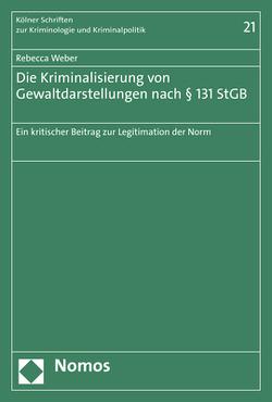 Die Kriminalisierung von Gewaltdarstellungen nach § 131 StGB von Weber,  Rebecca