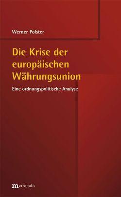 Die Krise der europäischen Währungsunion von Polster,  Werner