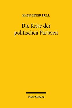 Die Krise der politischen Parteien von Bull,  Hans Peter