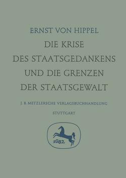 Die Krise des Staatsgedankens und die Grenzen der Staatsgewalt von Hippel,  Ernst von, Troll,  Wilhelm, Wolf,  K. Lothar