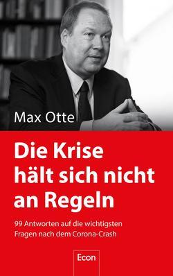 Die Krise hält sich nicht an Regeln von Otte,  Max