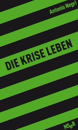 Die Krise leben von Florian Borchmeyer, Negri,  Antonio