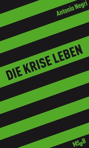 Die Krise leben von Borchmeyer,  Florian, Negri,  Antonio