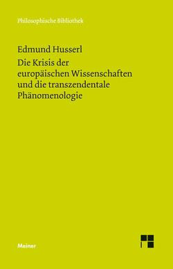 Die Krisis der europäischen Wissenschaften und die transzendentale Phänomenologie von Husserl,  Edmund, Ströker,  Elisabeth