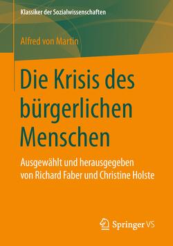 Die Krisis des bürgerlichen Menschen von Faber,  Richard, Holste,  Christine, von Martin,  Alfred