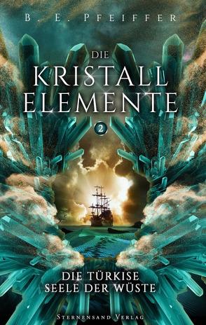 Die Kristallelemente (Band 2): Die türkise Seele der Wüste von Pfeiffer,  B. E.