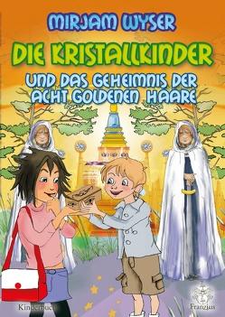 Die Kristallkinder von Wyser,  Mirjam