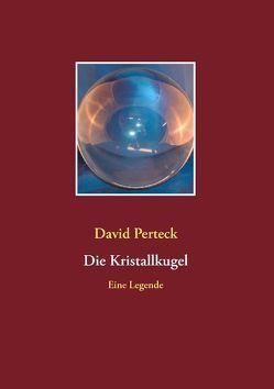 Die Kristallkugel von Perteck,  David