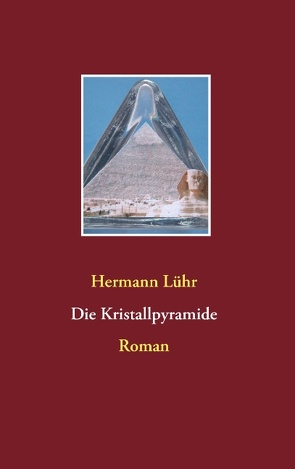Die Kristallpyramide von Lühr,  Hermann