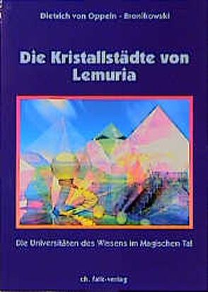Die Kristallstädte von Lemuria von Oppeln-Bronikowski,  Dietrich von