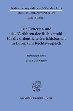 Die Kriterien und das Verfahren der Richterwahl für die ordentliche Gerichtsbarkeit in Europa im Rechtsvergleich. von Malolepszy,  Maciej