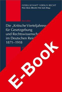 """Die """"Kritische Vierteljahresschrift für Gesetzgebung und Rechtswissenschaft"""" im Deutschen Reich 1871-1918 von Lohse,  Ina"""