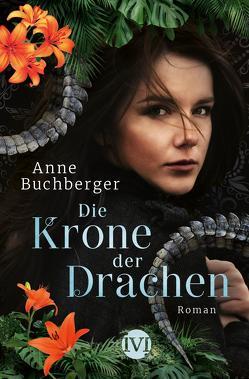 Die Krone der Drachen von Buchberger,  Anne
