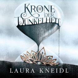 Die Krone der Dunkelheit von Kneidl,  Laura, Rauch,  Marlene