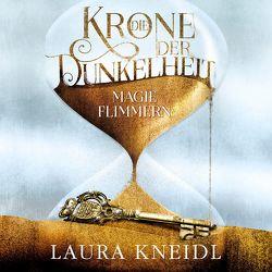 Die Krone der Dunkelheit (Die Krone der Dunkelheit 2) von Kneidl,  Laura, Rauch,  Marlene