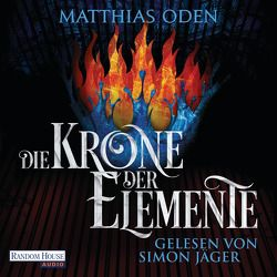 Die Krone der Elemente von Jäger,  Simon, Oden,  Matthias