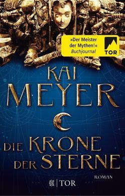 Die Krone der Sterne von Meyer,  Kai, Weber,  Jens Maria