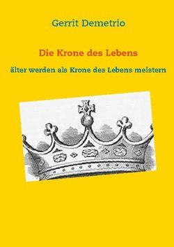Die Krone des Lebens von Demetrio,  Gerrit