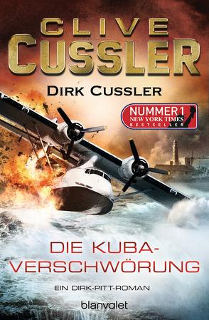 Die Kuba-Verschwörung von Cussler,  Clive, Cussler,  Dirk, Kubiak,  Michael