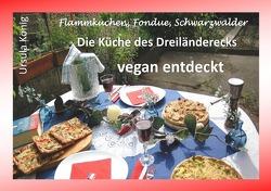 Die Küche des Dreiländerecks vegan entdeckt von König,  Ursula