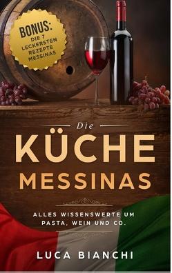 Die Küche Messinas von Bianchi,  Luca