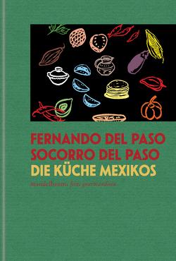 Die Küche Mexikos von del Paso,  Fernando, del Paso,  Socorro, Oswald,  Georg