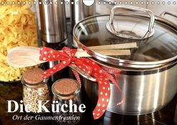 Die Küche. Ort der Gaumenfreuden (Wandkalender 2019 DIN A4 quer) von Stanzer,  Elisabeth