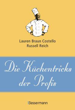 Die Küchentricks der Profis von Braun Costello,  Lauren, Reich,  Russell