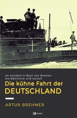 """Die kühne Fahrt der """"Deutschland"""" von Brehmer,  Artur"""
